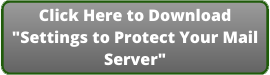 Download-the-_Settings-to-Protect-your-Mail-Server_-How-to-Guide